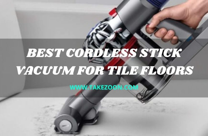 Top 5 || Best Cordless Stick Vacuum For Tile Floors In 2021