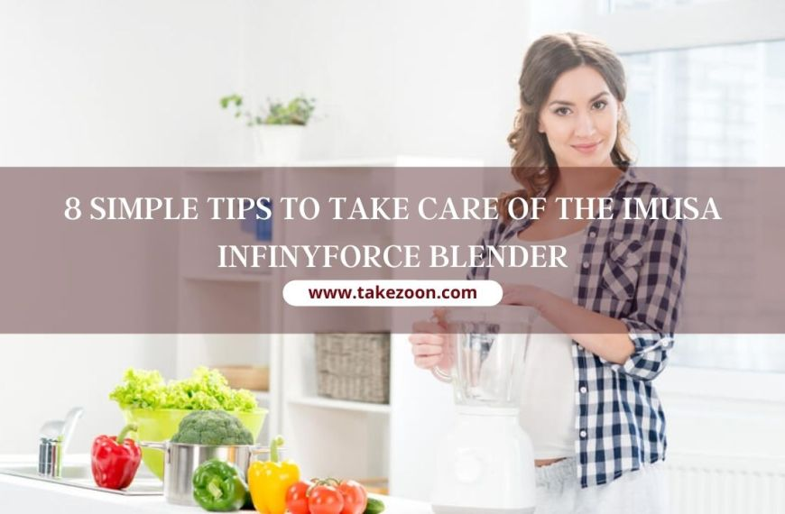 8 simple tips to take care of the Imusa InfinyForce blender