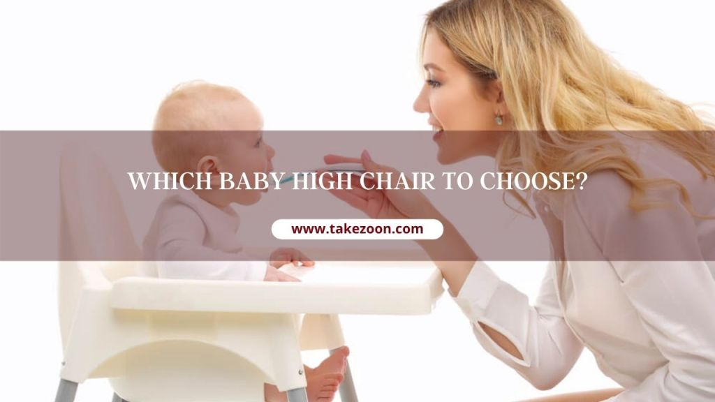 which baby high chair to choose