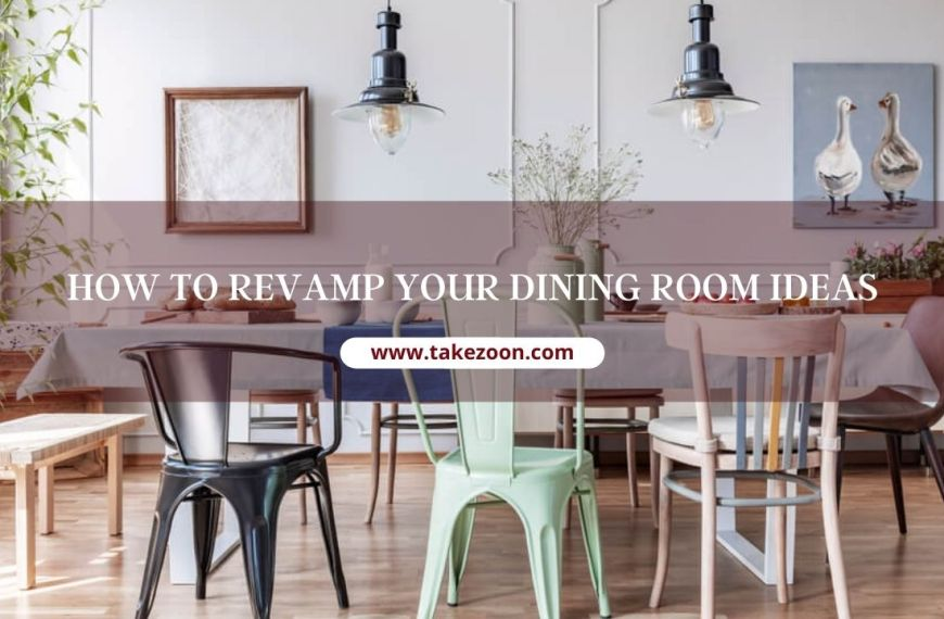How To Revamp Your Dining Room Ideas