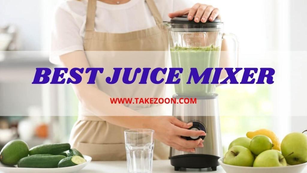 best juice mixer