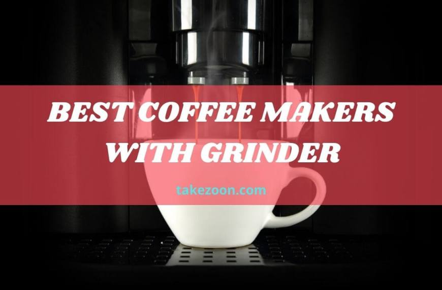 Best Coffee Makers With Grinder || Complete Guide Best Coffee Makers With Grinde