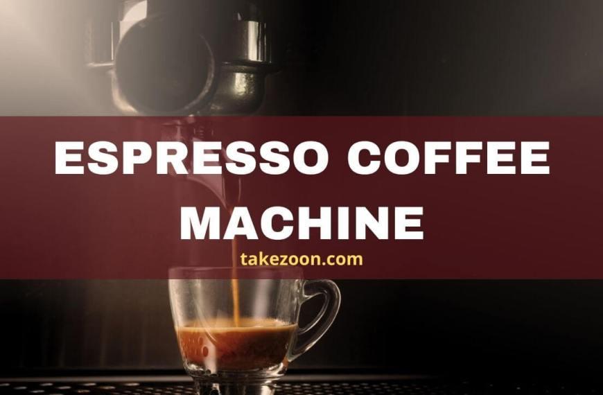 Espresso Coffee Machine || Which Is The Best Espresso Coffee Machine?
