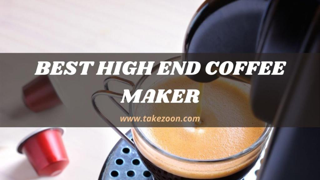 best high end coffee maker