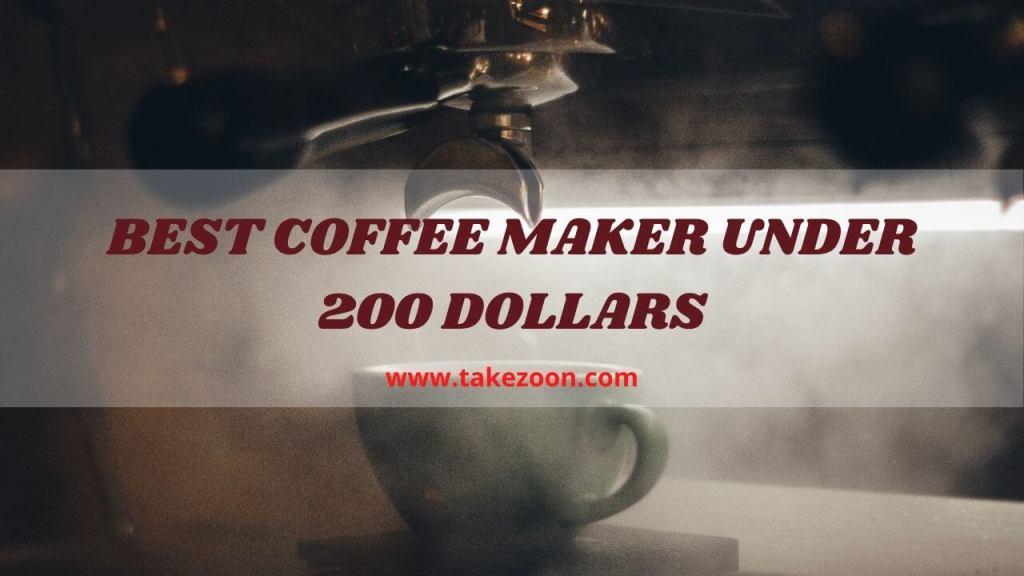 best coffee maker under 200 dollars