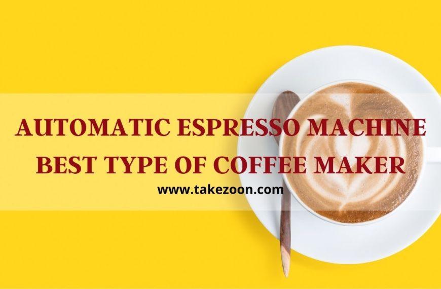 Automatic Espresso Machine Best Type Of Coffee Maker || 5 Automatic Espresso Machine Best Type Of Coffee Maker In 2021
