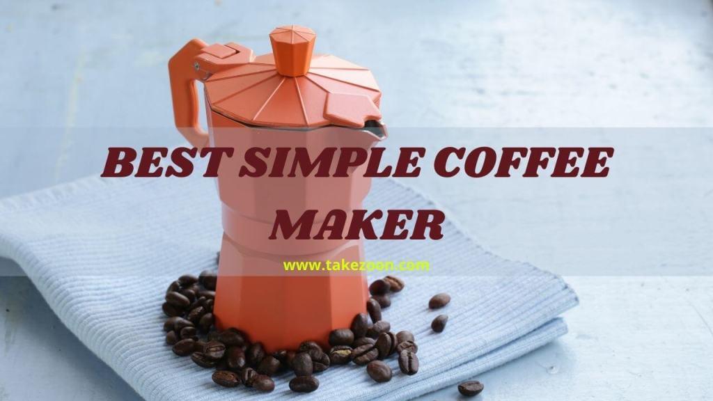best simple coffee maker