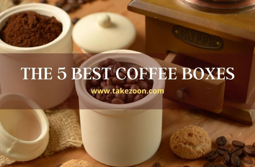 Best Coffee Boxes || The 5 Best Coffee Boxes