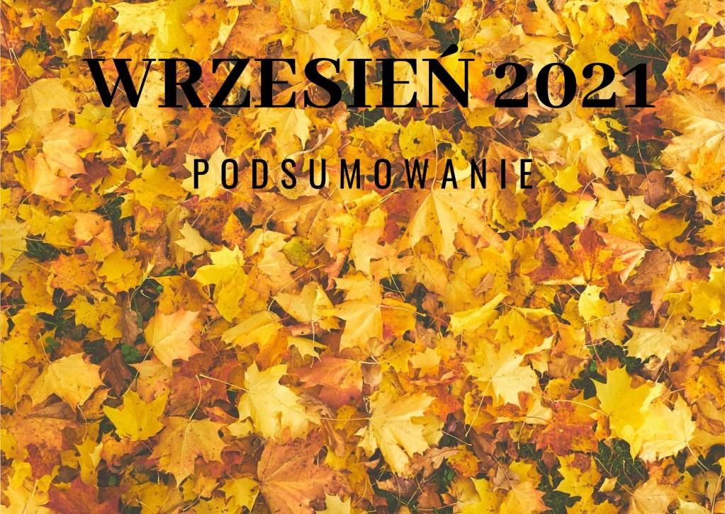 wrzesień 2021 podsumowanie