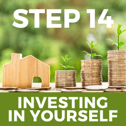 Step 14 - investing in yourself