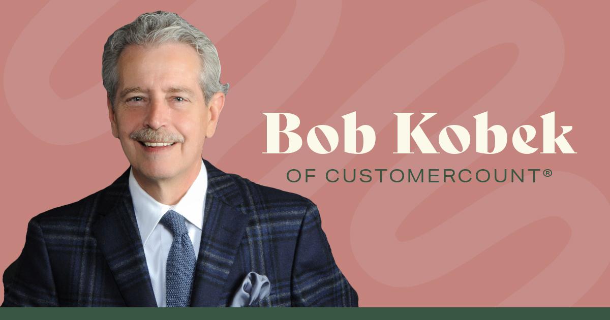 Bob Kobek of Customer Count