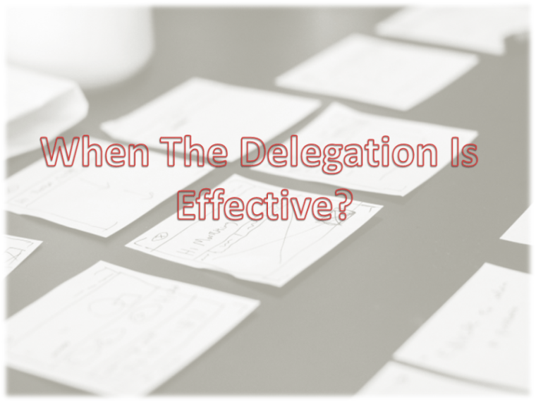 When the Delegation is Effective?