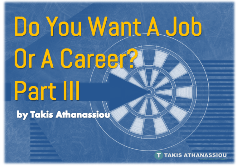 Do You Want A Job Or A Career - Part III