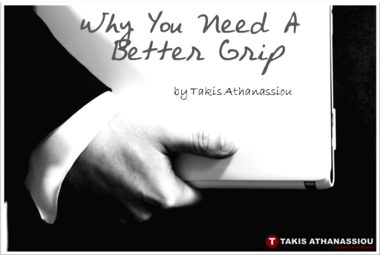 Why You Need A Better Grip