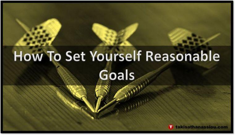 How To Set Yourself Reasonable Goals
