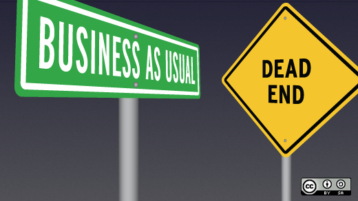 Why Business as Usual Might Lead You to a Dead End