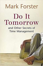 Do It Tomorrow and Other Secrets of Time Management Cover