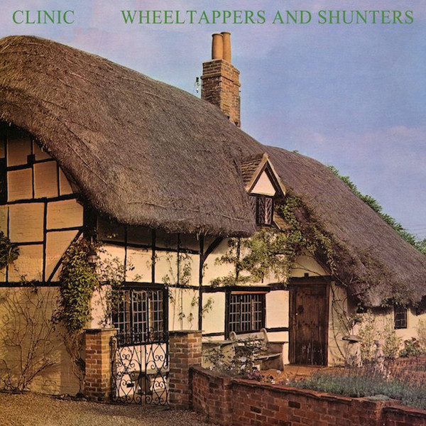 Clinic - Wheeltappers And Shunters - vinyl record
