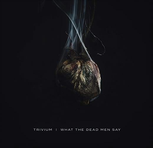 Trivium - What The Dead Men Say - vinyl record