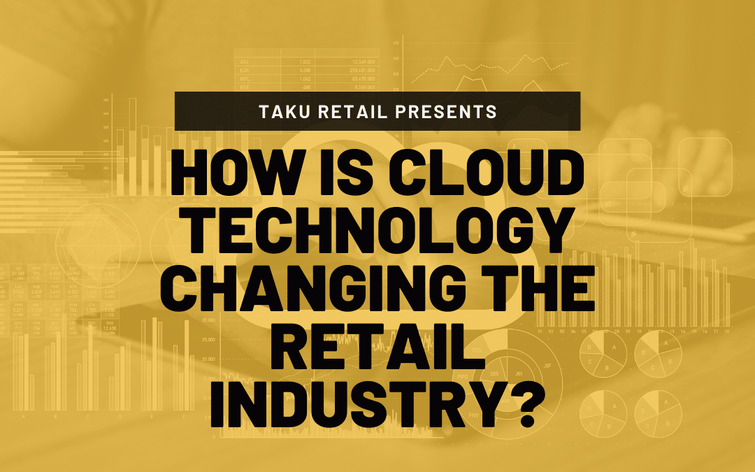 How is Cloud Technology Changing the Retail Industry?