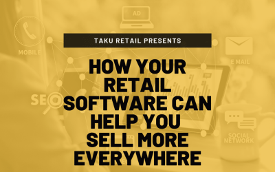 How Your Retail Software can Help you Sell More Everywhere