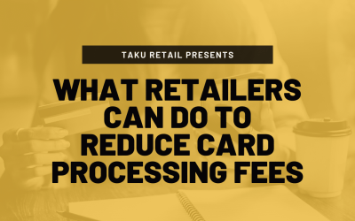 What Retailers Can Do to Reduce Card Processing Fees