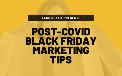 Sell More: Post-COVID Black Friday Marketing Tips For Retailers