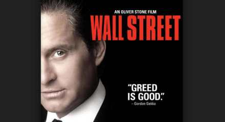 Greed is Good ~ Gordon Gekko (Wall Street)