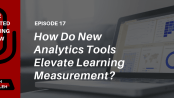 How are new learning analytics tools advancing learning measurement? Listen to the Talented Learning Show podcast with guest expert Tamer Ali