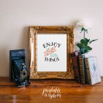 enjoy the little things prints