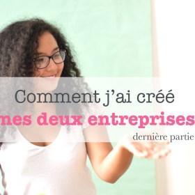 comment-j-ai-cree-mes-deux-entreprises-derniere-partie-talented-girls-entrepreneuriat-féminin