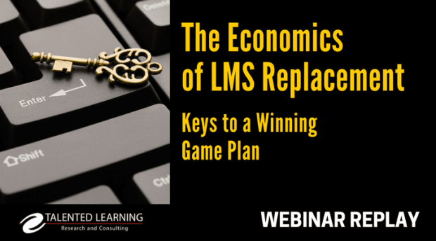 The Economics of LMS Replacement - On-demand Webinar with Learning Tech Analyst, John Leh