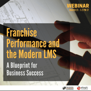 WEBINAR: Franchise performance and the modern LMS - with independent learning tech analyst John Leh, March 2018