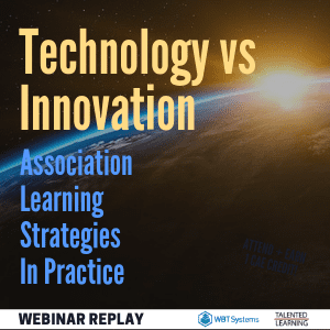 Register Now For the Webinar - Association Technology vs Innovation - Learning Strategies in Practice