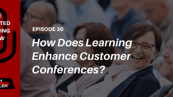 How does learning enhance customer conferences? Listen to this podcast with association tech leaders from Community Brands on The Talented Learning Show podcast!