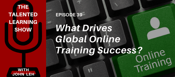 What factors drive global online training success? Listen to the Talented Learning Show podcast featuring Western Union training experts