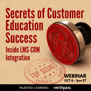 RSVP for our October Webinar - LMS-CRM Integration - Secrets of Customer Education Success - with learning tech analyst John Leh and Northpass CEO Steve Cornwell