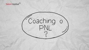 ¿Aprender Coaching O Aprender PNL?