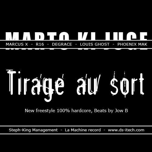 Marto Ki Juge - Tirage au Sort