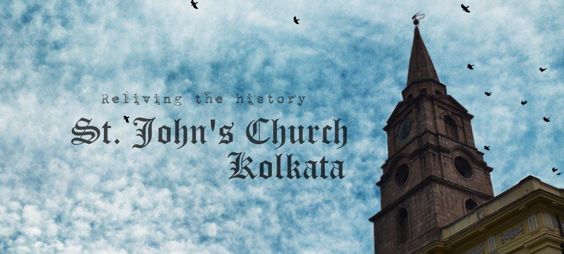 Reliving the history – St. John's Church, Kolkata