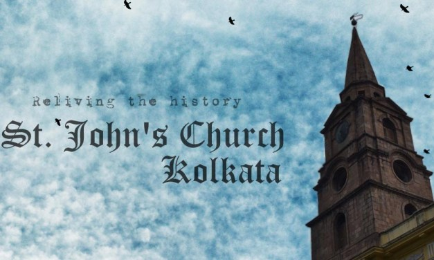 Reliving the history – St. John's Church, Kolkata