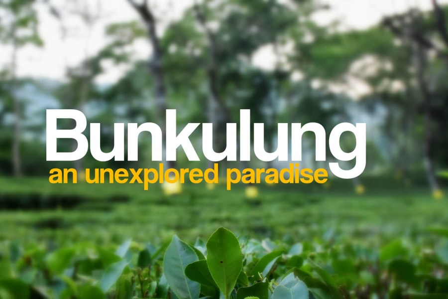 Bunkulung–an unexplored paradise