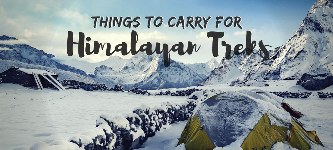 Things to carry for Himalayan Treks