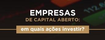 Empresas de capital aberto: em quais ações investir?