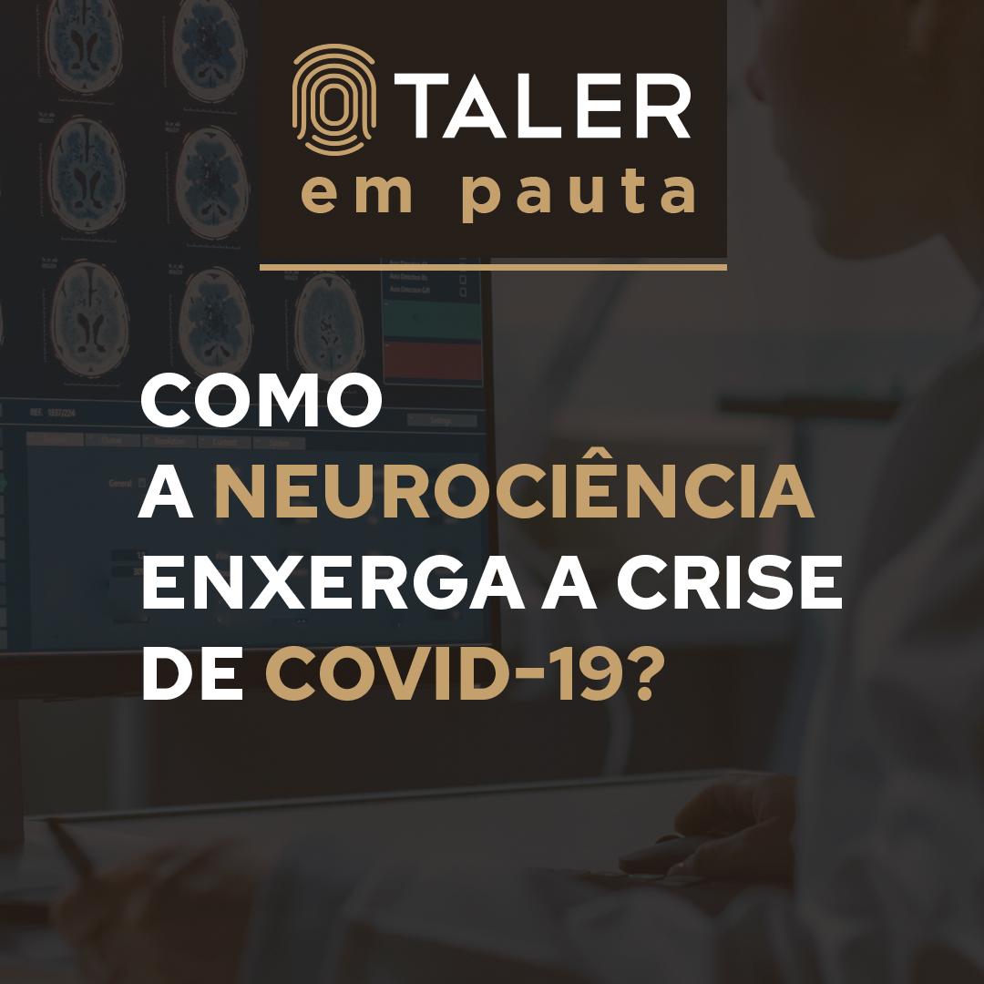Como a neurociência enxerga a crise de COVID-19?
