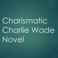 The Charismatic Charlie Wade Chapter 3016