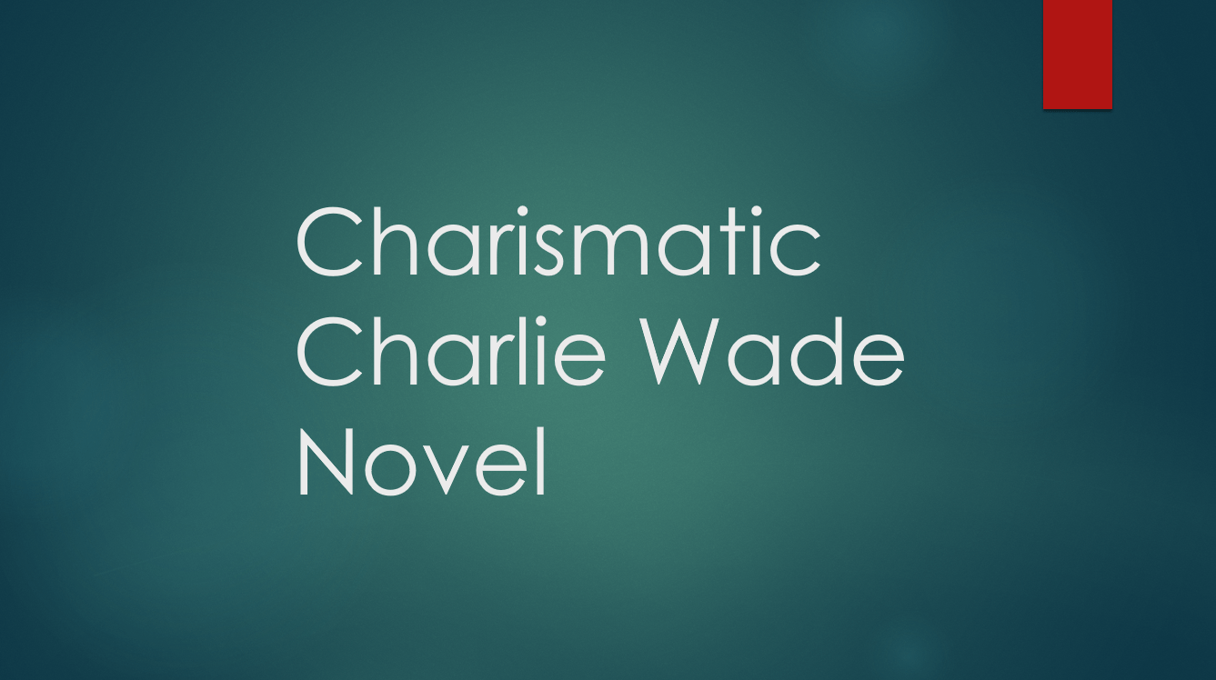 Charismatic Charlie Wade Complete Novel Chapter Links