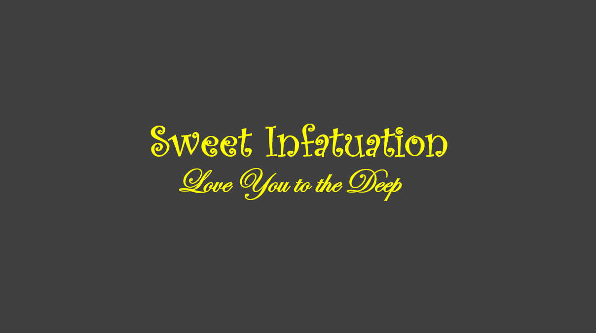 Sweet Infatuation Love You to the Deep Complete Chapter Links