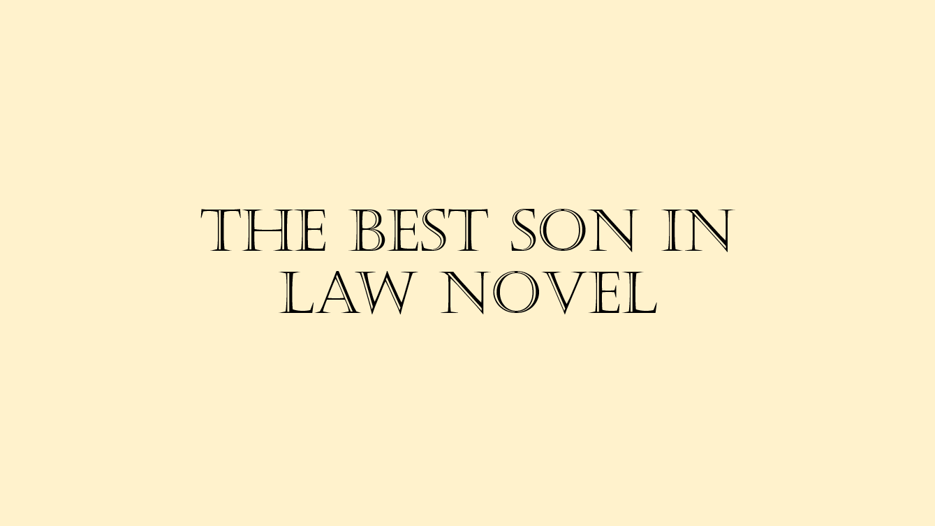 The Best Son in Law Novel Cover Image Complete Chapter Links