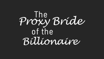 The Proxy Bride of the Billionaire Novel Chapter Cover